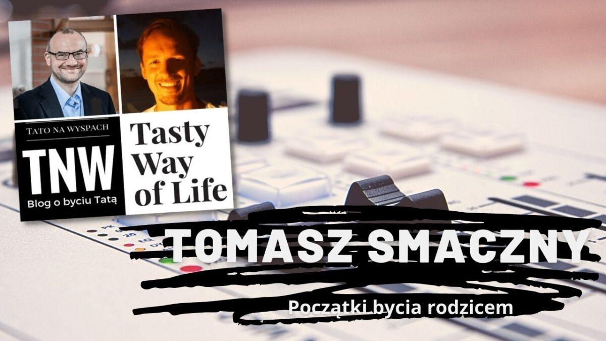 Tomasz Smaczny   Początki bycia tatą