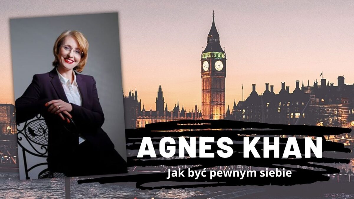 Agnes Khan | Jak być pewnym siebie