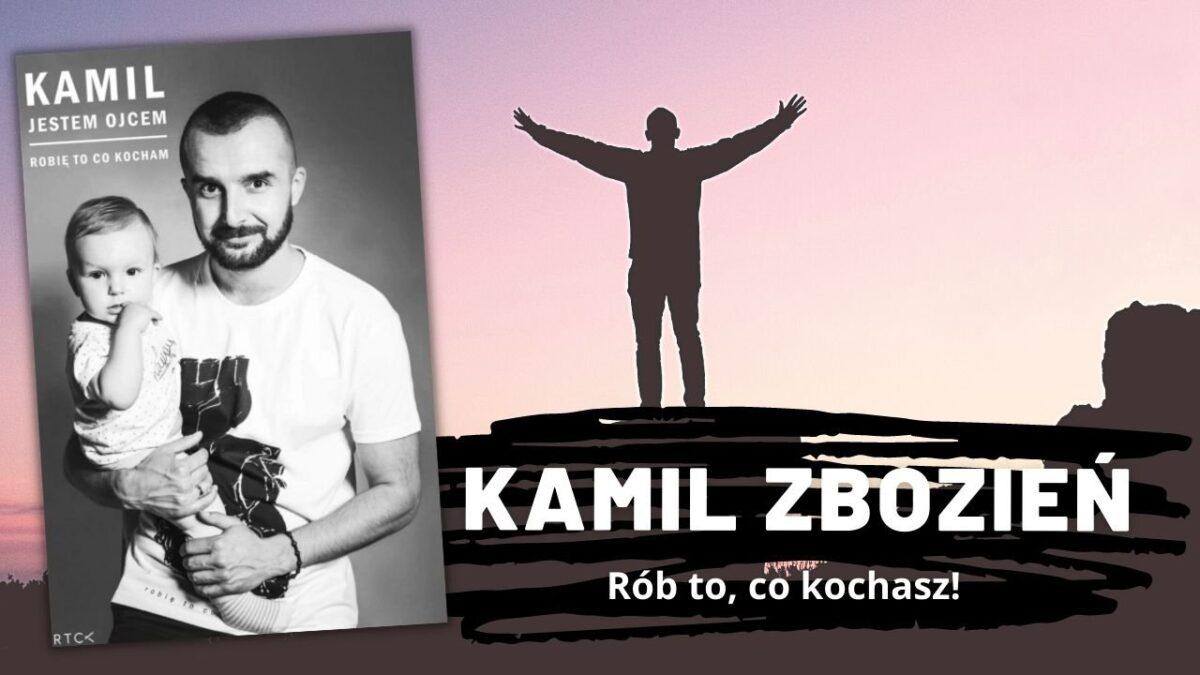 Kamil Zbozień Rób to co kochasz!