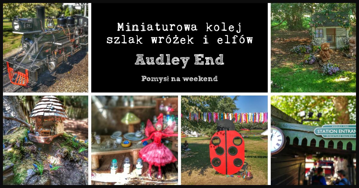 Audley End: miniaturowa kolejka oraz szlak wróżek i elfów – pomysł na weekend