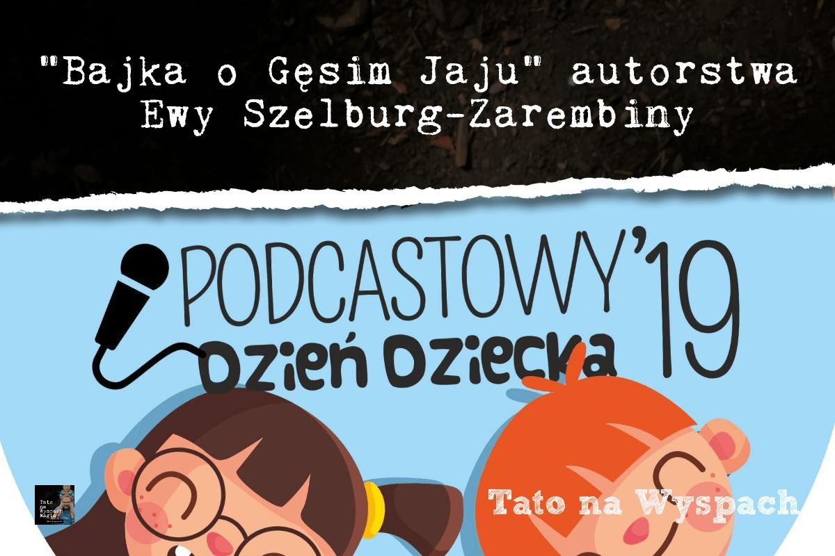 Podcastowy dzień dziecka - Bajka o gęsim jaju